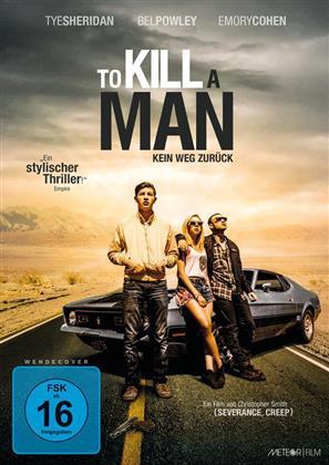 To Kill A Man - Kein Weg Zurück (2016)