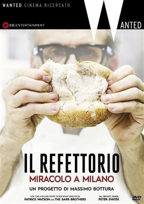 Il refettorio: Miracolo a Milano - Un progetto di Massimo Bottura (2016)