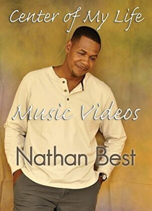 Nathan Best - Center Of My Life Music Videos