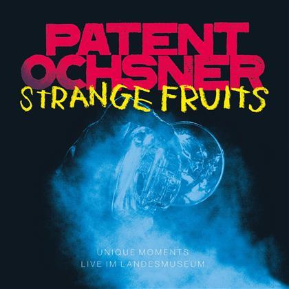Patent Ochsner - Strange Fruits - Unique Mom. Live Im Landesmuseum (CD + DVD)