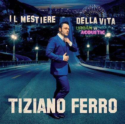 Tiziano Ferro - Il Mestiere Della Vita - Urban Vs Acoustic (Special Edition, 2 CDs)