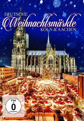 Deutsche Weihnachtsmärkte - Köln & Aachen