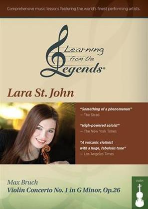 Learning From The Legends - Lara St.John - Bruch: Violin Concerto No. 1