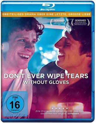 Don't ever wipe tears without gloves - Der komplette Dreiteiler (2012)