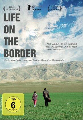 Life on the Border - Kinder aus Syrien und dem Irak erzählen ihre Geschichten (2015)