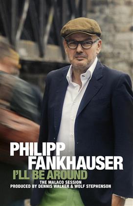 Philipp Fankhauser - I'll Be Around - Achtung Audiokassette; keine CD!