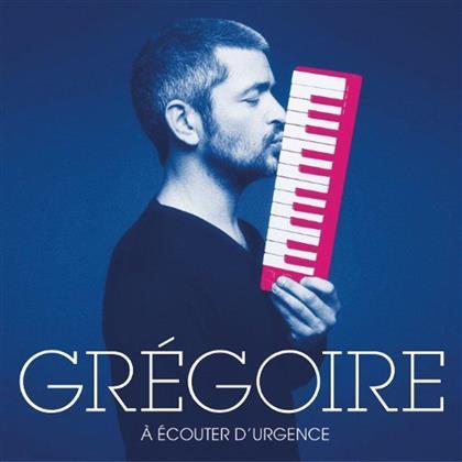 Gregoire - A Ecouter D'Urgence
