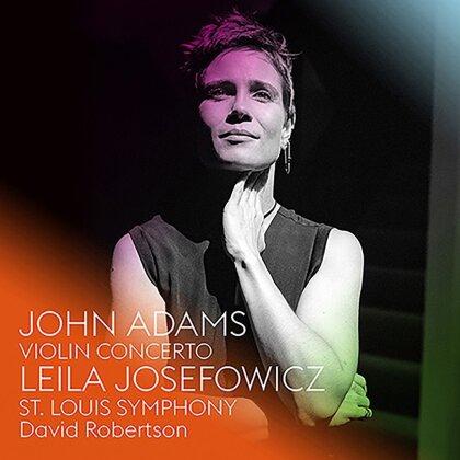 John Adams (*1947), David Robertson, Leila Josefowicz & St. Louis Symphony - Violin Concerto
