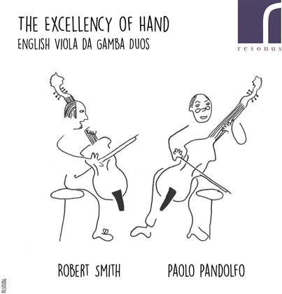 Robert Smith & Paolo Pandolfo - The Excellency Of Hand - English Viola Da Gamba Duos