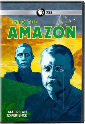 American Experience - Into The Amazon