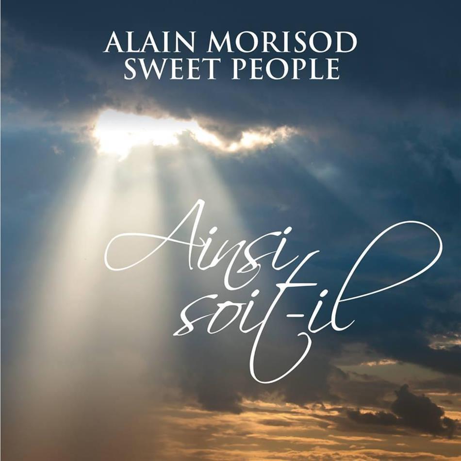 Alain Morisod & Sweet People - Ainsi Soit-Il