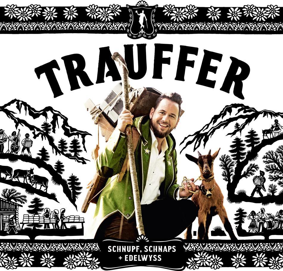Trauffer - Schnupf, Schnaps + Edelwyss