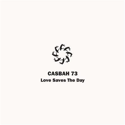 Casbah 73 - Love Saves The Day (LP)