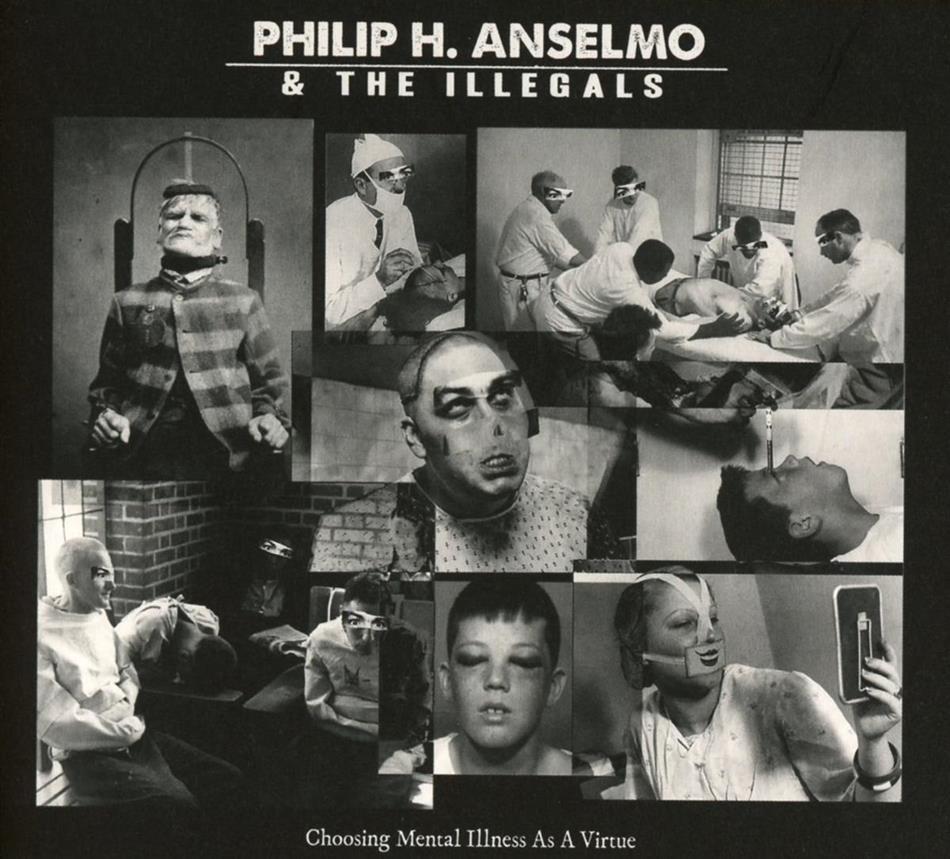 Philip H Anselmo (Pantera) & The Illegals - Choosing Mental Illness As A Virtue