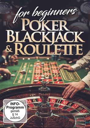 Poker, Blackjack & Roulette for Beginners
