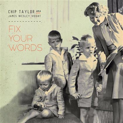 Chip Taylor - Fix Your Words