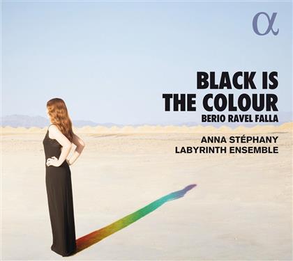 Luciano Berio (1925 - 2003), Maurice Ravel (1875-1937), Manuel de Falla (1876-1946), Anna Stéphany & Labyrinth Ensemble - Black is the Colour