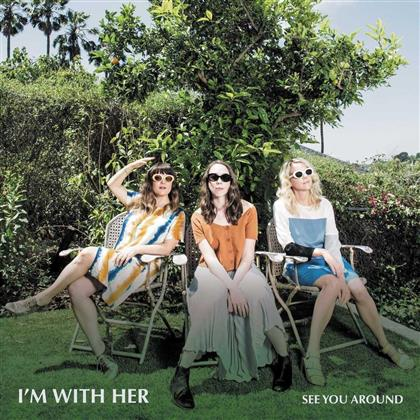 I'm With Her - See You Around (LP)