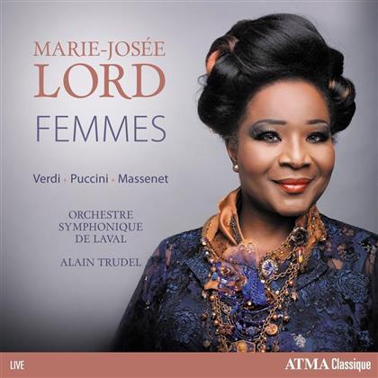 Marie-Josee Lord, Giacomo Puccini (1858-1924), Jules Massenet (1842-1912), Leonard Bernstein (1918-1990) & Giuseppe Verdi (1813-1901) - Femmes