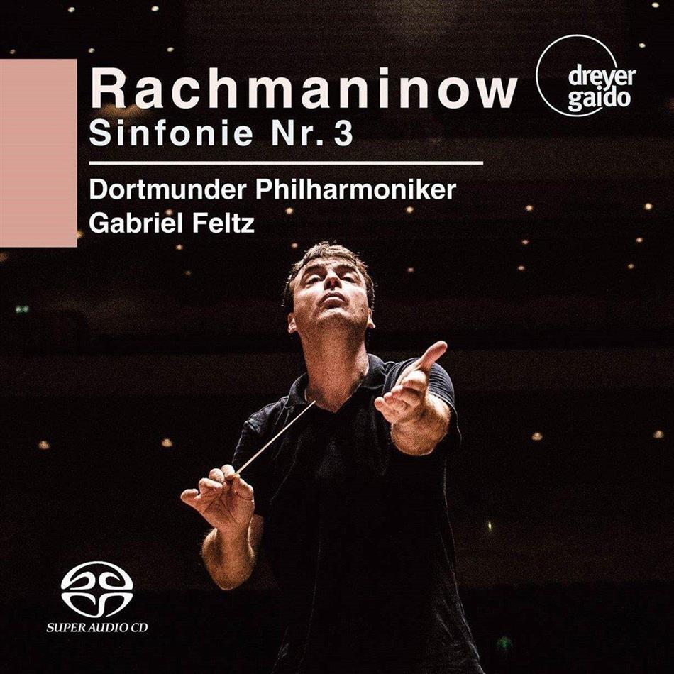 Sergej Rachmaninoff (1873-1943), Gabriel Feltz & Dortmunder Philharmoniker - Sinfonie 3 (Hybrid SACD)