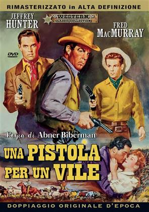 Una pistola per un vile (1957) (Western Classic Collection, Remastered)