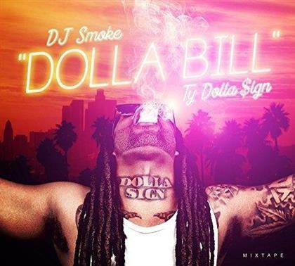 DJ Smoke - Dolla Bill - The Ty Dolla Sign Mixtape