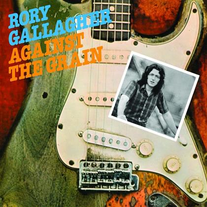 Rory Gallagher - Against The Grain (2018 Reissue)