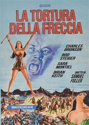 La tortura della freccia (1957) (Cineclub Classico, Remastered)