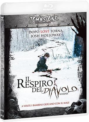 Il respiro del Diavolo - Whisper (2007) (Tombstone Collection)