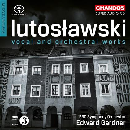 Witold Lutoslawski (1913-1994), Edward Gardner, Lucy Crowe, Toby Spence, Christopher Purves, … - Vocal And Orchestral Works (Hybrid SACD)