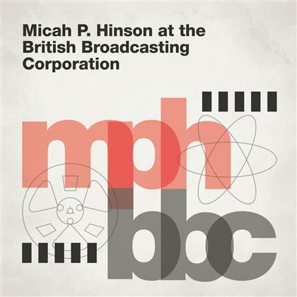 Micah P. Hinson - At The British Broadcasting Corporation (Limited Edition, LP + Digital Copy)