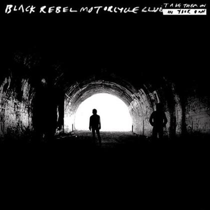 Black Rebel Motorcycle Club - Take Them On, On Your Own (2 LPs)