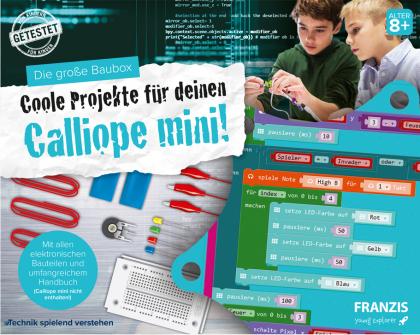 Die große Baubox - Coole Projekte für deinen Calliope mini!