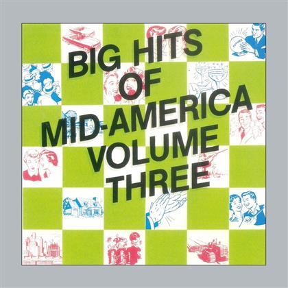 Big Hits Of Mid-America Vol. 3 (Remastered)