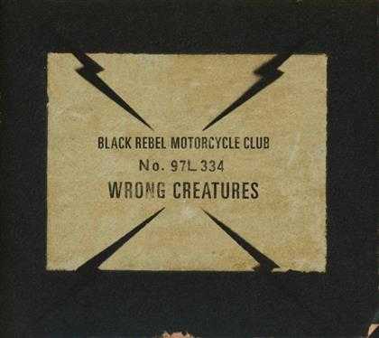 Black Rebel Motorcycle Club - Wrong Creatures (2nd Edition)