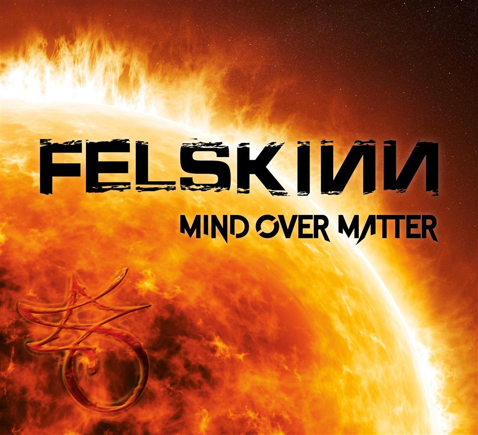 Felskinn - Mind Over Matter (Digipack)