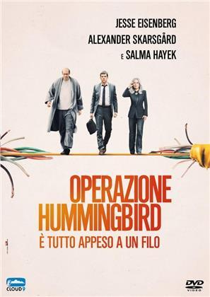 Operazione Hummingbird - È tutto appeso a un filo (2018)
