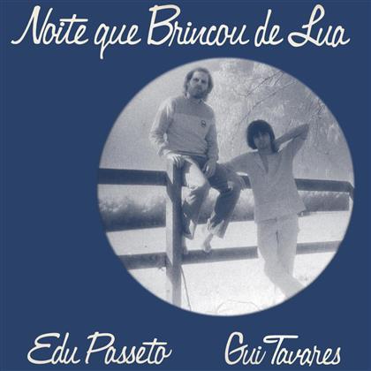 Edu Passeto & Gui Tavares - Noite Que Brincou De Lua (Remastered, LP)
