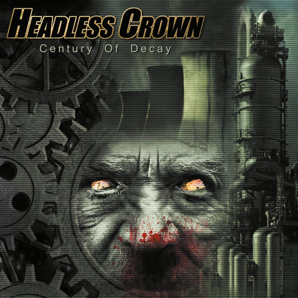 Headless Crown - Century Of Decay