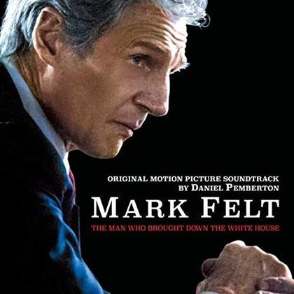 Daniel Pemberton - Mark Felt: Man Who Brought Down White House - OST