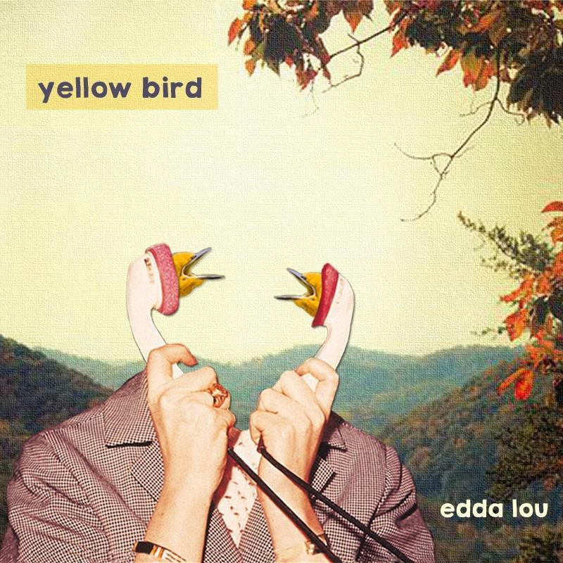 Yellow Bird - Edda Lou