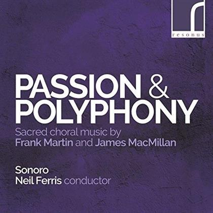 Frank Martin (1890-1974), James McMillan, Neil Ferris & Sonoro Abuso - Passion & Polyphony