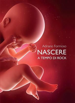 Adriano Formoso - Nascere A Tempo Di Rock (2CD + Libro) (2 CDs + Buch)