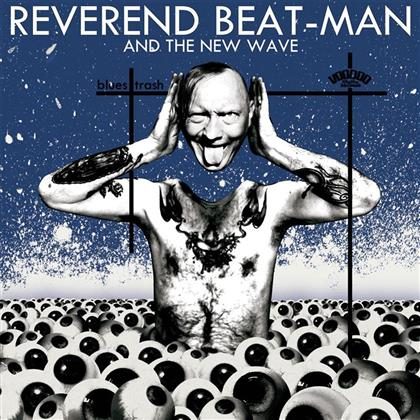 Reverend Beat-Man & The New Wave - Blues Trash (LP + CD)