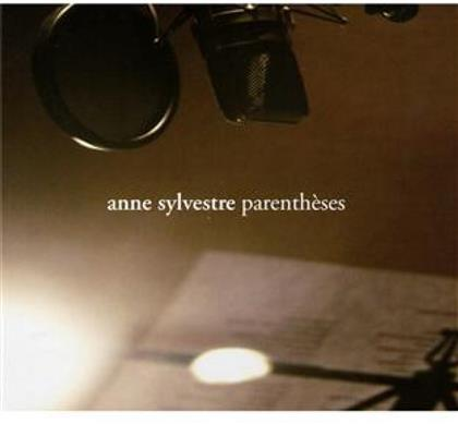 Anne Sylvestre - Parenthèses (Digipack)