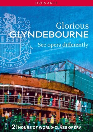 Various Artists - Glorious Glyndebourne - See opera differently (Opus Arte)