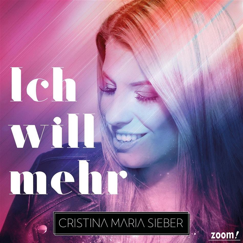Cristina Maria Sieber - Ich Will Mehr