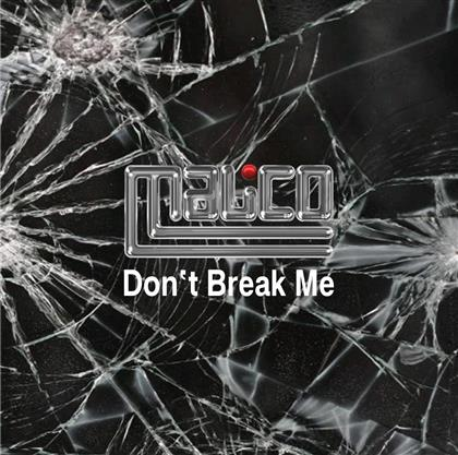 Malico - Don't Break Me