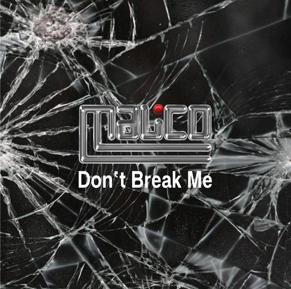 Malico - Don't Break Me