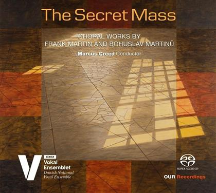 Frank Martin (1890-1974), Bohuslav Martinu (1890-1959), Marcus Creed & Vokal Ensemblet - The Secret Mass